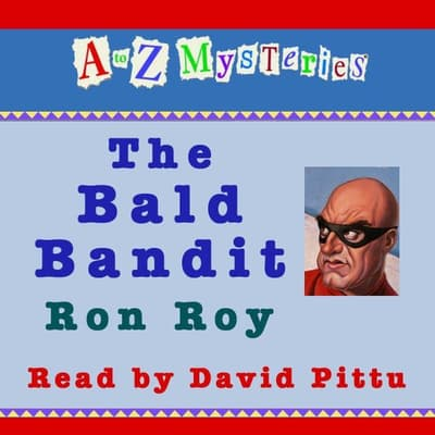 A to Z Mysteries: The Bald Bandit by Ron Roy audiobook
