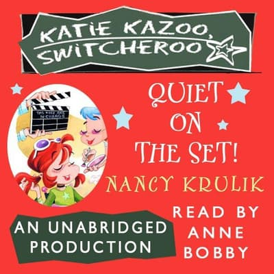 Katie Kazoo, Switcheroo #10: Quiet on the Set! by Nancy Krulik audiobook