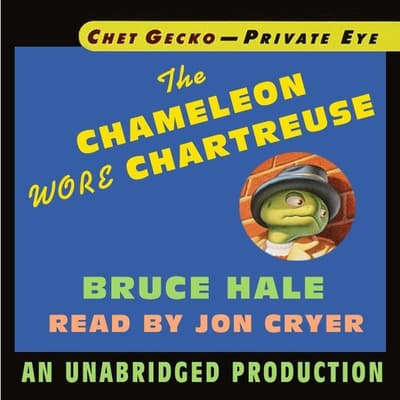 Chet Gecko, Private Eye, Book 1: The Chameleon Wore Chartreuse by Bruce Hale audiobook