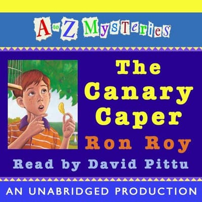 A to Z Mysteries: The Canary Caper by Ron Roy audiobook