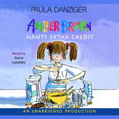 Amber Brown Wants Extra Credit by Paula Danziger audiobook