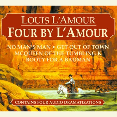 Four by L'Amour by Louis L'Amour audiobook