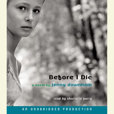 Before I Die by Jenny Downham audiobook