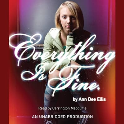 Everything is Fine. by Ann Dee Ellis audiobook