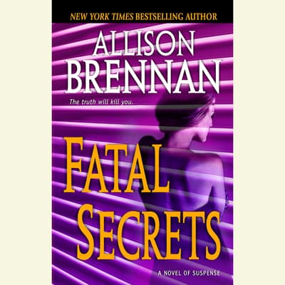 Fatal Secrets by Allison Brennan audiobook