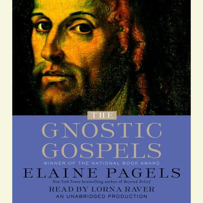 The Gnostic Gospels by Elaine Pagels audiobook