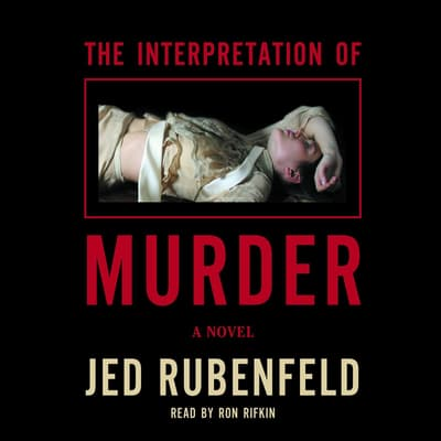 The Interpretation of Murder by Jed Rubenfeld audiobook