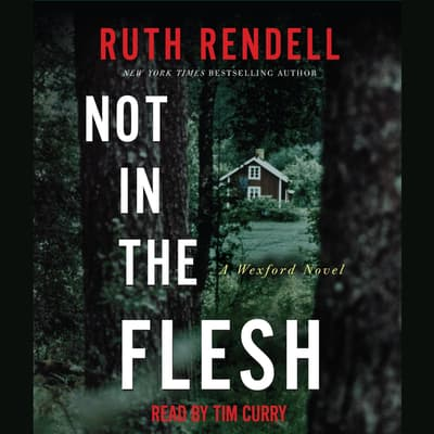 Not in the Flesh by Ruth Rendell audiobook