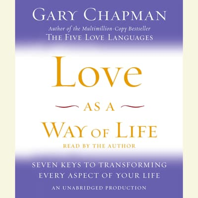 Love as a Way of Life by Gary D. Chapman audiobook