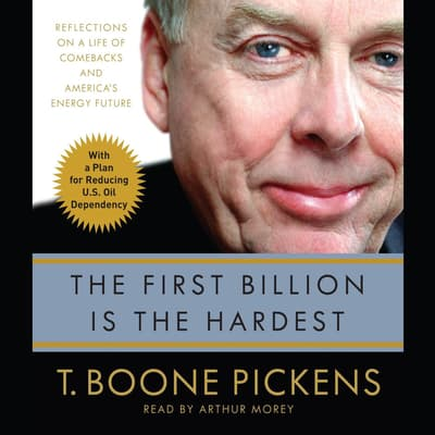 The First Billion Is the Hardest by T. Boone Pickens audiobook