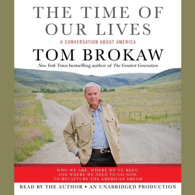 The Time of Our Lives by Tom Brokaw audiobook