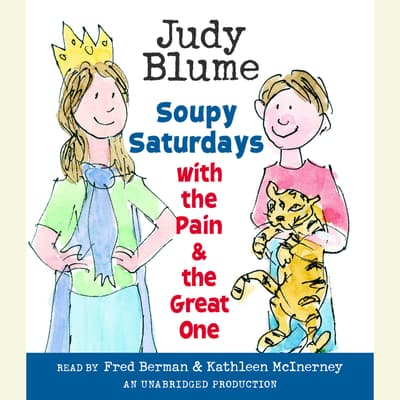 Soupy Saturdays with the Pain and the Great One by Judy Blume audiobook