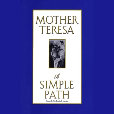 A Simple Path by Mother Teresa audiobook