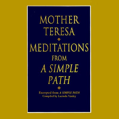 Meditations from A Simple Path by Mother Teresa audiobook