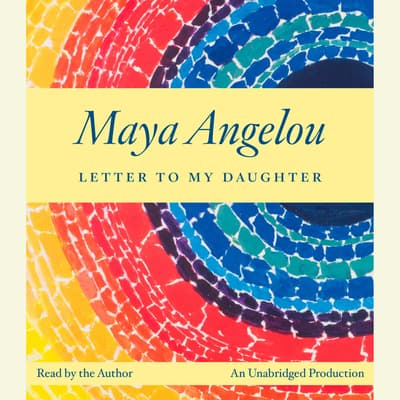 Letter to My Daughter by Maya Angelou audiobook