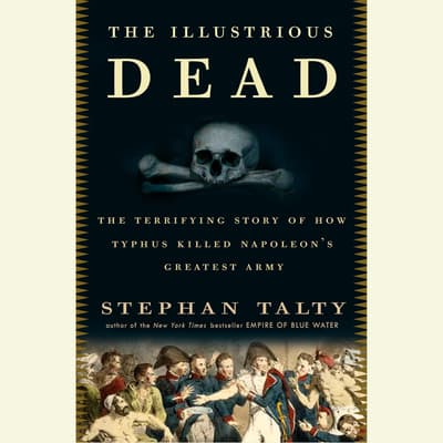 The Illustrious Dead by Stephan Talty audiobook