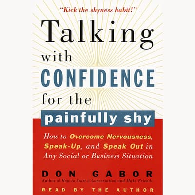 Talking with Confidence for the Painfully Shy by Don Gabor audiobook