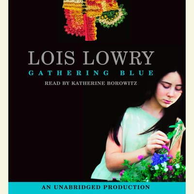 Gathering Blue by Lois Lowry audiobook