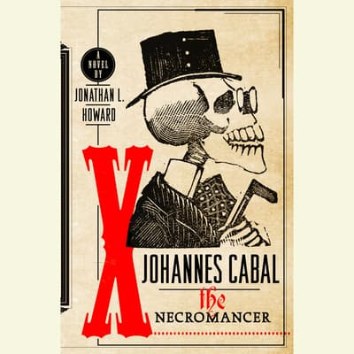 Johannes Cabal The Necromancer by Jonathan L. Howard audiobook