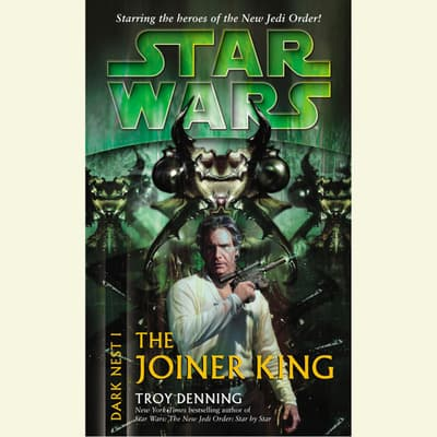 Star Wars: Dark Nest I: The Joiner King by Troy Denning audiobook