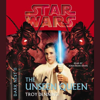 Star Wars: Dark Nest II: The Unseen Queen by Troy Denning audiobook