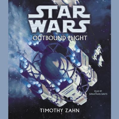 Star Wars: Outbound Flight by Timothy Zahn audiobook