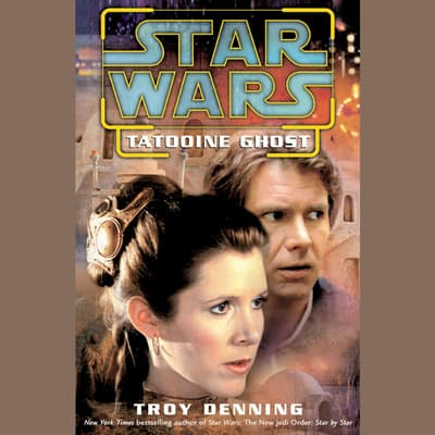 Star Wars: Tatooine Ghost by Troy Denning audiobook