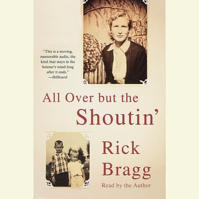 All Over But the Shoutin' by Rick Bragg audiobook