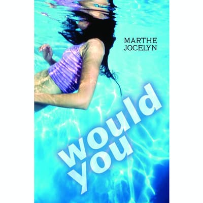 Would You by Marthe Jocelyn audiobook