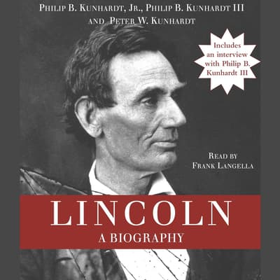 Lincoln by Philip B.  Kunhardt audiobook