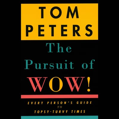 The Pursuit of Wow! by Tom Peters audiobook