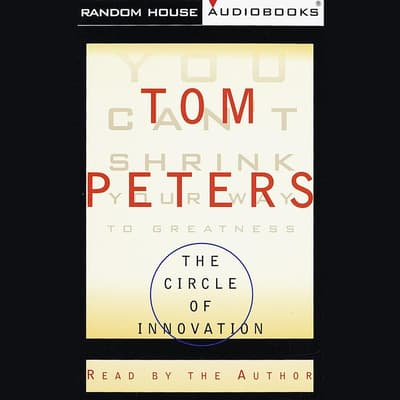 The Circle of Innovation by Tom Peters audiobook