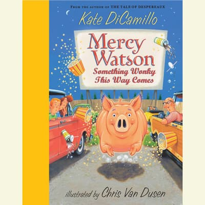 Mercy Watson #6: Something Wonky This Way Comes by Kate DiCamillo audiobook
