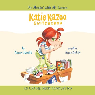 Katie Kazoo, Switcheroo #11: No Messin' With My Lesson by Nancy Krulik audiobook