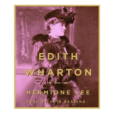 Edith Wharton by Hermione Lee audiobook