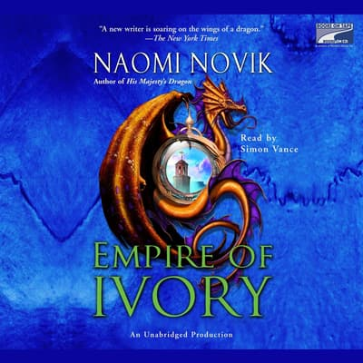 Empire of Ivory by Naomi Novik audiobook