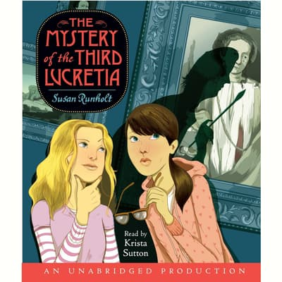 The Mystery of the Third Lucretia by Susan Runholt audiobook