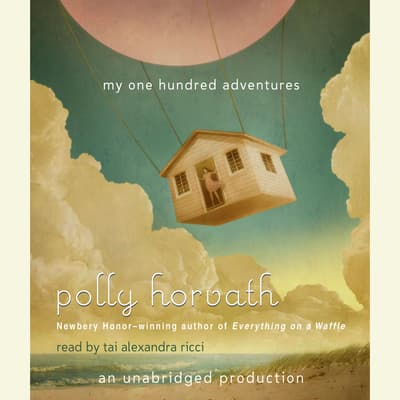 My One Hundred Adventures by Polly Horvath audiobook