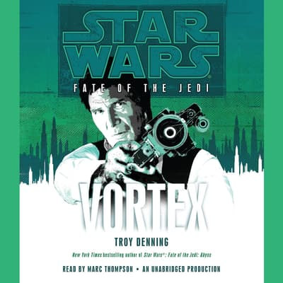 Vortex: Star Wars (Fate of the Jedi) by Troy Denning audiobook