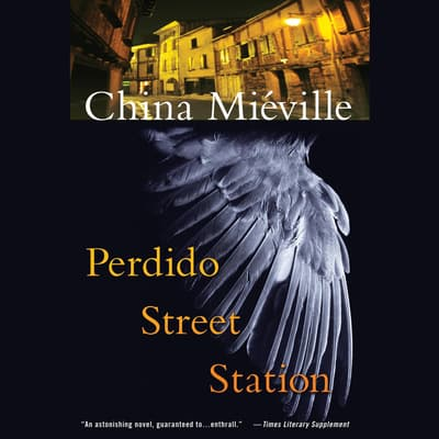 Perdido Street Station by China Miéville audiobook
