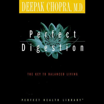 Perfect Digestion by Deepak Chopra audiobook