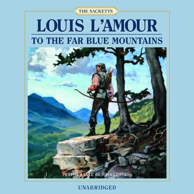 To the Far Blue Mountains by Louis L'Amour audiobook