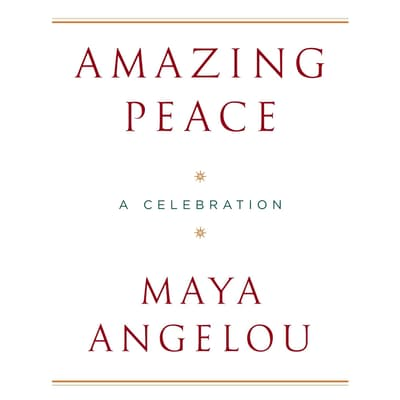 Amazing Peace by Maya Angelou audiobook