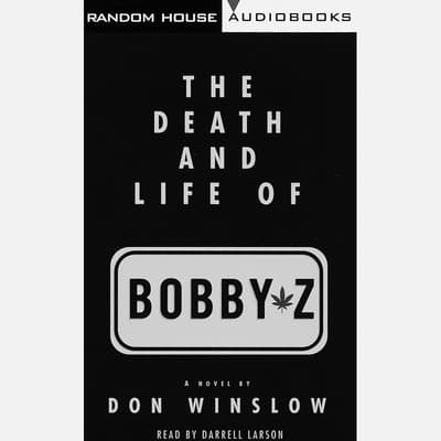 The Death and Life of Bobby Z by Don Winslow audiobook