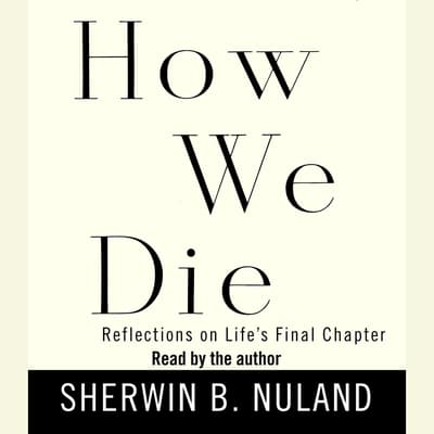 How We Die by Sherwin B. Nuland audiobook