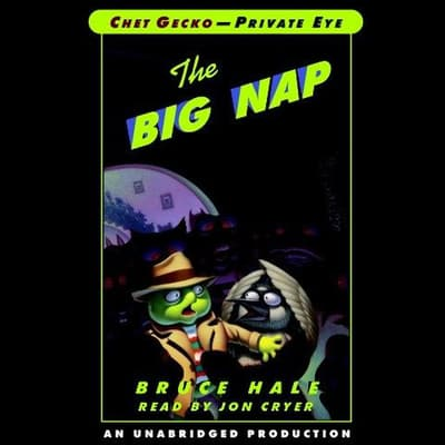Chet Gecko, Private Eye: Book 3 - The Big Nap by Bruce Hale audiobook