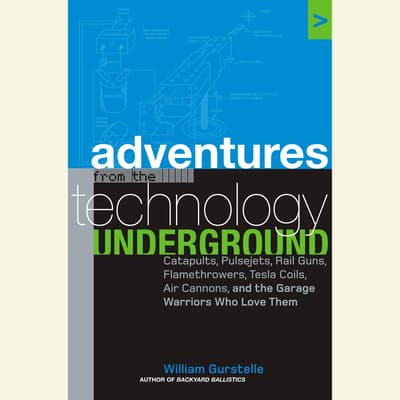 Adventures from the Technology Underground by William Gurstelle audiobook