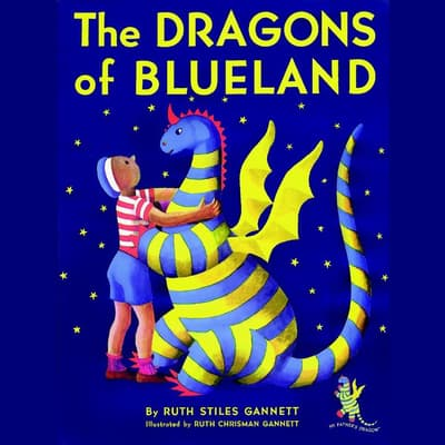 The Dragons of Blueland by Ruth Stiles Gannett audiobook