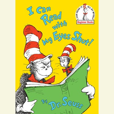 I Can Read With My Eyes Shut by Seuss audiobook