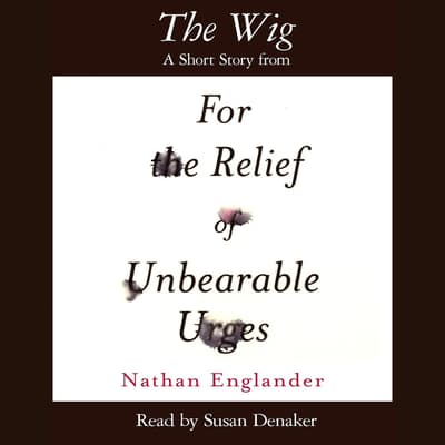 The Wig by Nathan Englander audiobook